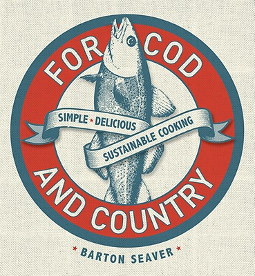 For Cod and Country By Seaver, Barton